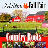 2014 Milton Fall Fair-September 26-27-28 – Country Roots